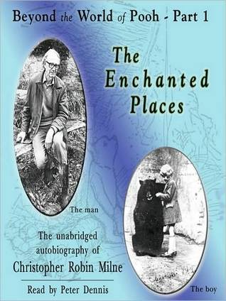 The Enchanted Places by Christopher Milne