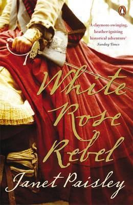 White Rose Rebel - Janet Paisley