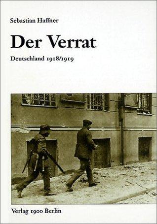 Der Verrat. Deutschland 1918/1919