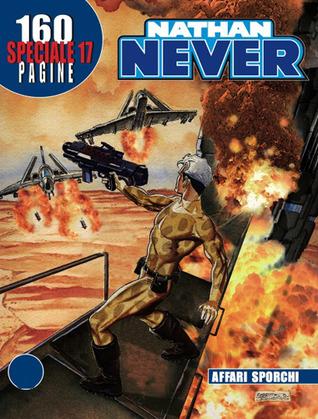 Speciale Nathan Never n. 17: Affari sporchi
