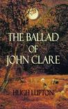 The Ballad of John Clare by Hugh Lupton