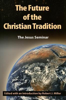 The Future of the Christian Tradition by Robert J. Miller