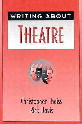 Writing about Theater by Christopher Thaiss