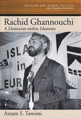 Rachid Ghannouchi: A Democrat Within Islamism
