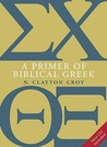 A Primer of Biblical Greek with CD