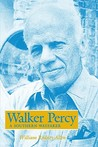 Walker Percy: A Southern Wayfarer