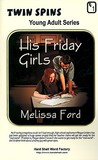 His Friday Girls/Just in Time for Love