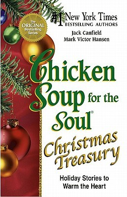 Chicken Soup for the Soul Christmas Treasury by Jack Canfield