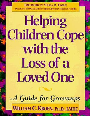 helping children cope with the loss of a loved one a guide for