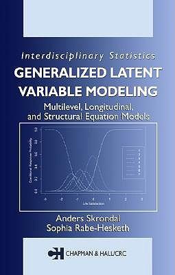 Generalized Latent Variable Modeling: Multilevel, Longitudinal, and Structural Equation Models