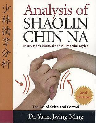 Analysis of Shaolin Chin Na by Yang Jwing-Ming