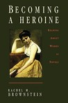Becoming a Heroine: Reading about Women in Novels