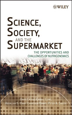 Science, Society and the Supermarket: The Opportunities and Challenges of Nutrigenomics