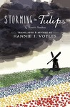 Storming the Tulips by Hannie J. Voyles