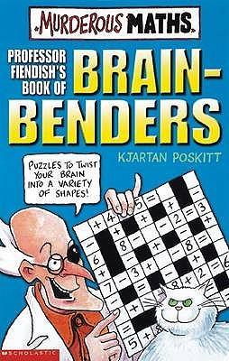 Professor Fiendish's Book Of Brain Benders by Kjartan Poskitt