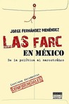 Las Farc en Mexico: de la Politica al Narcotrafico