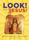 Look! It's Jesus! by Harry Choron