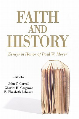 Faith and History: Essays in Honor of Paul W. Meyer
