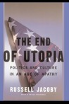 The End Of Utopia by Russell Jacoby