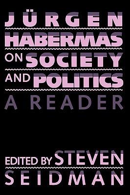 jurgen-habermas-on-society-and-politics-a-reader