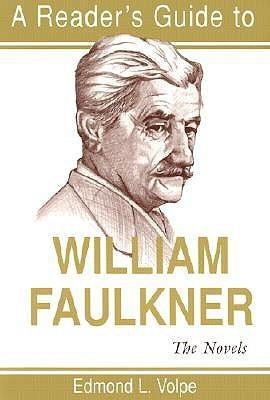 A Reader's Guide to William Faulkner: The Novels