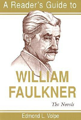 A Reader's Guide to William Faulkner by Edmond L. Volpe
