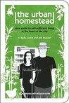 The Urban Homestead: Your Guide to Self-sufficient Living in the Heart of the City (Process Self-Reliance Series)