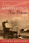 Louis Armstrong's New Orleans by Thomas Brothers