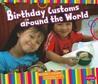 Birthday Customs Around the World by Sarah L. Schuette
