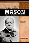 "Bridget ""Biddy"" Mason: From Slave To Businesswoman"