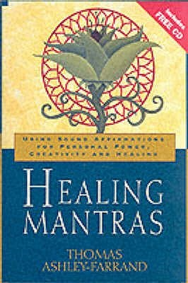 Healing Mantras: Using Sound Affirmations for Personal Power, Creativity, and Healing (Book & CD)