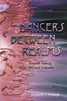 Dancers Between Realms: Empath Energy - Beyond Empathy