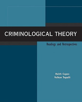 Criminological Theory: Readings and Retrospectives