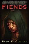 Fiends by Paul Elard Cooley