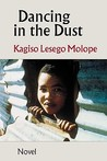 Dancing in the Dust by Kagiso Lesego Molope