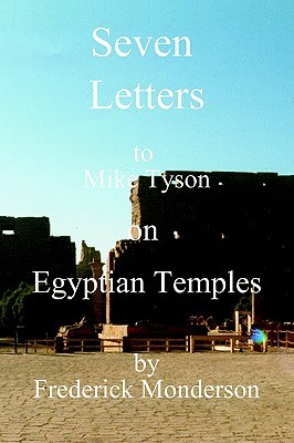 Seven Letters to Mike Tyson on Egyptian Temples