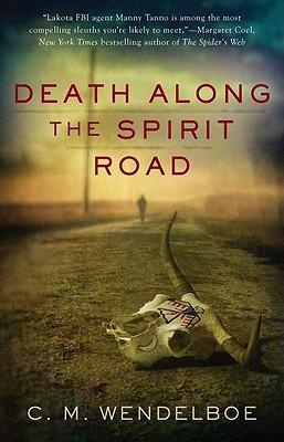 Death Along the Spirit Road by C.M. Wendelboe