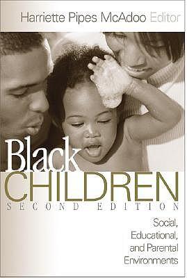 Black Children: Social, Educational, and Parental Environments