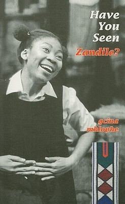 have you seen zandile by gcina mhlophe