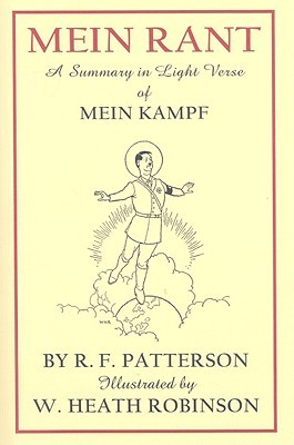 Mein Rant: A Summary in Light Verse of Mein Kampf