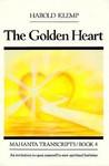 The Golden Heart: Mahanta Transcripts, Book IV