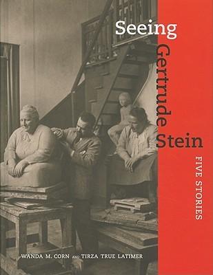 Seeing Gertrude Stein: Five Stories