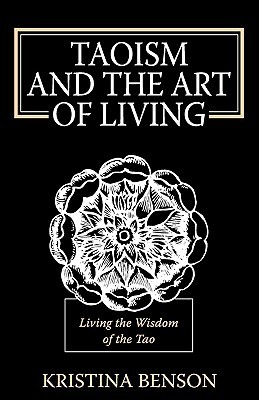Taoism and the Art of Living: Living the Wisdom of the Tao