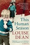 This Human Season. Louise Dean