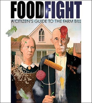 Food Fight : The Citizen's Guide to a Food and Farm Bill