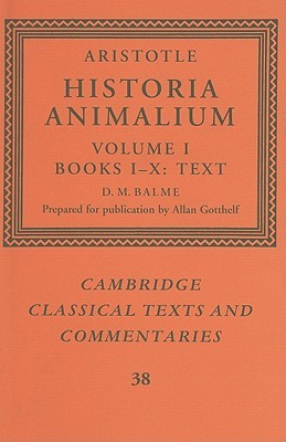 Historia Animalium 1: Books 1-10 (Cambridge Classical Texts and Commentaries, #38)