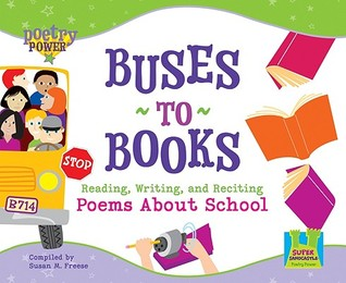 Buses to Books: Reading, Writing, and Reciting Poems About School