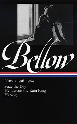 Ebook Novels 1956–1964: Seize the Day / Henderson the Rain King / Herzog by Saul Bellow read!