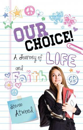 Our Choice! A Journey of Life and Faith
