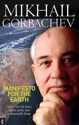 Manifesto for the Earth by Mikhail Gorbachev